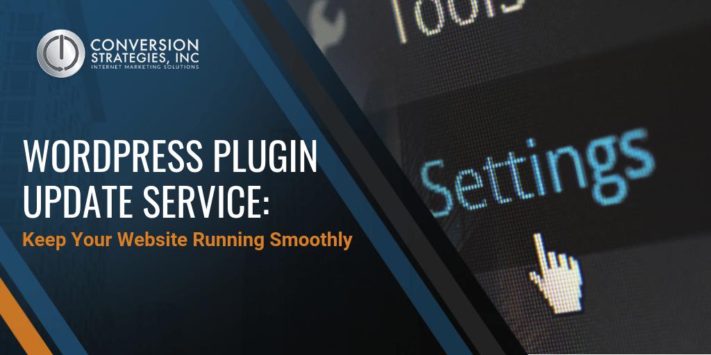 WordPress Plugin Update Service: Keep Your Website Running Smoothly